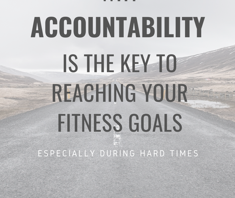 Why Accountability is the BIGGEST Key in Reaching Your Goals